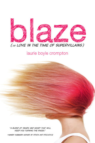 Leslie's Review: Blaze (or Love in the Time of Supervillains) by Laurie Boyle Crompton