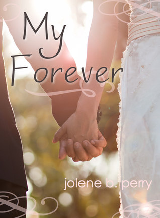 My Forever by Jolene Betty Perry