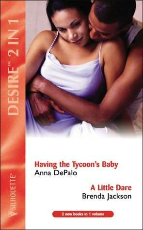 Having the Tycoon's Baby/A Little Dare