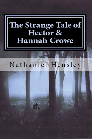 The Strange Tale of Hector and Hannah Crowe by Nathaniel Hensley