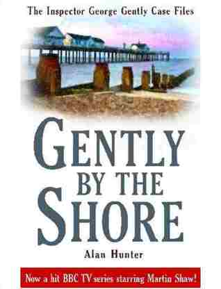 Gently By the Shore by Alan Hunter