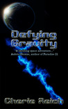 Defying Gravity by Cherie Reich
