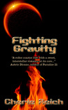 Fighting Gravity by Cherie Reich