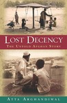 Lost Decency, the Untold Afghan Story by Atta Arghandiwal