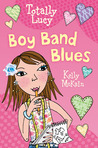Boy Band Blues (Totally Lucy, #3)