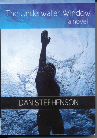 The underwater window by dan stephenson reviews for Window quotes goodreads