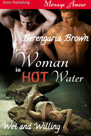 Woman in Hot Water (Wet and Willing #1)