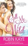 Call Me Wild (Domestic Gods Gone Wild #2)