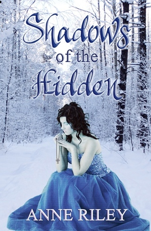 Shadows of the Hidden by Anne  Riley