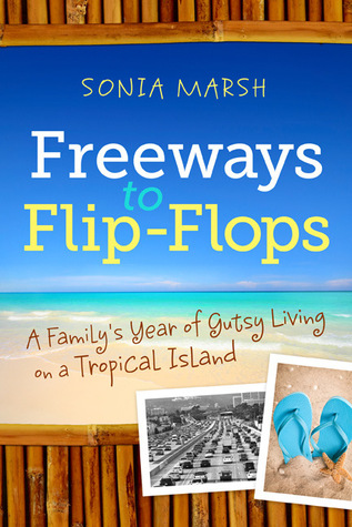 Freeways to Flip-Flops by Sonia Marsh