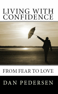 Living With Confidence: From Fear To Love