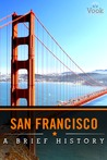 San Francisco: A Brief History