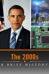 The 2000s: A Brief History - Vook