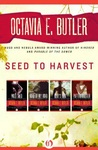Seed to Harvest: Wild Seed, Mind of My Mind, Clay's Ark, Patternmaster (Patternmaster, #1-4)