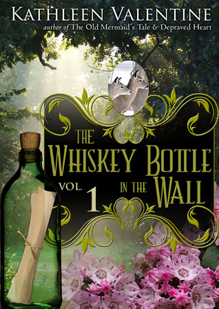 The Whiskey Bottle in the Wall: Volume 1 Secrets of