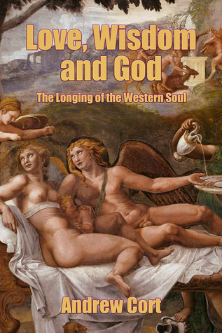 Love, Wisdom, and God: The Longing of the Western Soul