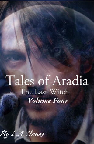 Tales of Aradia the Last Witch Volume 4 by L.A. Jones