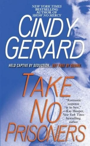 Take No Prisoners by Cindy Gerard