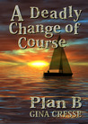 A Deadly Change of Course--Plan B