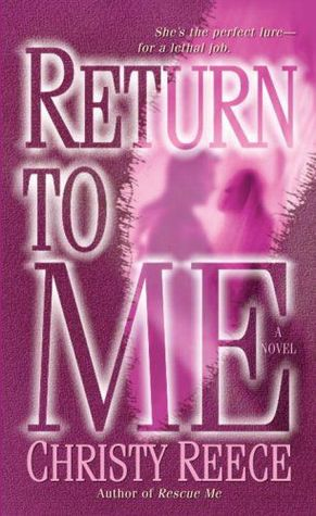 Return to Me by Christy Reece
