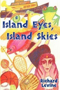 Island Eyes, Island Skies by Richard Henry Levine