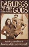Darlings of the Gods: One Year in the Lives of Laurence Olivier and Vivien Leigh