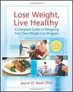 Lose Weight, Live Healthy by Joyce D. Nash