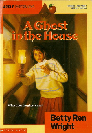 A Ghost in the House by Betty Ren Wright