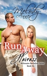 Runaway Heiress by Melody Anne