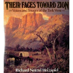 Their Faces Toward Zion: Voices and Images of the Trek West