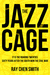 The Jazz Cage (Kindle Edition)