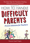 How to Handle Difficult Parents by Suzanne Tingley