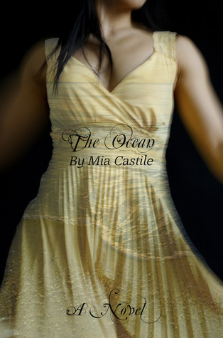 The Ocean by Mia Castile