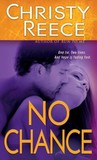 No Chance by Christy Reece