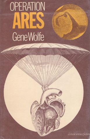 Operation Ares by Gene Wolfe