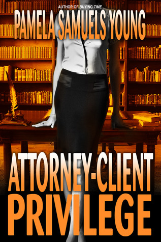 Attorney-Client Privilege by Pamela Samuels Young
