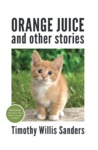 Orange Juice and Other Stories