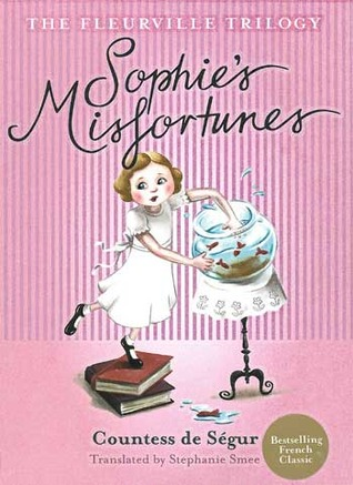 Sophie's Misfortunes (The Fleurville Trilogy, #1)
