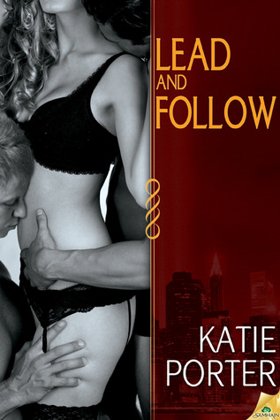 Post Thumbnail of ARC Review: Lead and Follow by Katie Porter