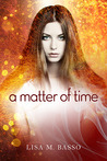 A Matter of Time by Lisa M. Basso