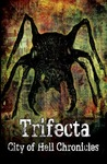Trifecta: A City of Hell Chronicles Collection