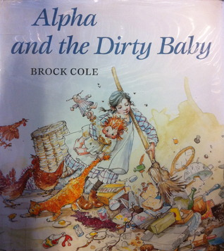 Alpha and the Dirty Baby by Brock Cole