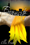 Exquisite by Ella Frank