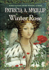 Winter Rose by Patricia A. McKillip