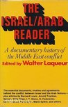 The Israel/Arab Reader: A Documentary History of the Middle East Conflict