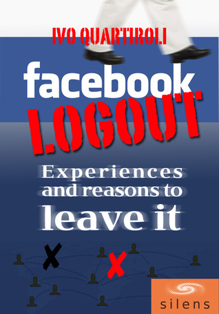 Facebook Logout - Experiences and Reasons to Leave It