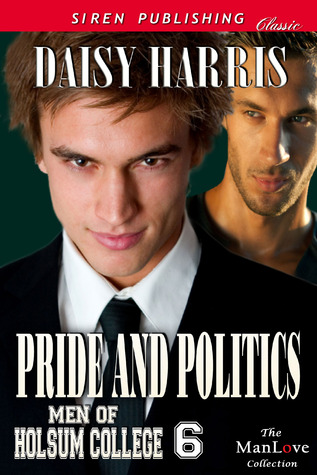 Pride and Politics (Men of Holsum College #6)