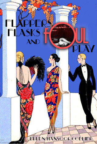 Book cover: Flappers, Flasks, and Foul Play by Ellen Mansoor Collier