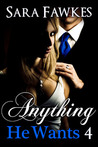 Anything He Wants 4:  Collateral Damage (Dominated by the Billionaire, #4)