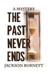 The Past Never Ends by Jackson Burnett